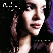 220px-Norah_Jones_-_Come_Away_With_Me.jpg